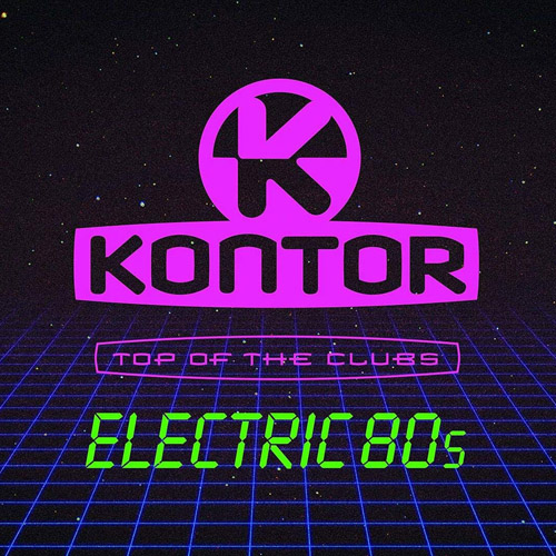 Kontor Top Of The Clubs – Electric 80s