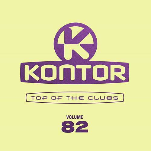Kontor Top of the Clubs Vol. 82